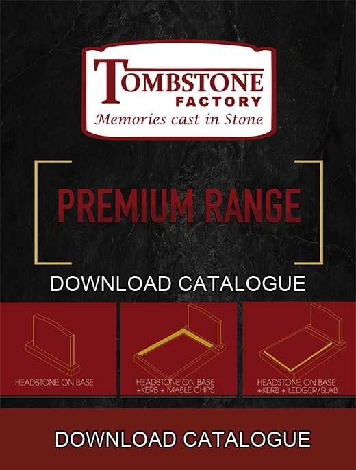 Premium Range of Tombstones by Tombstone Factory Catalog